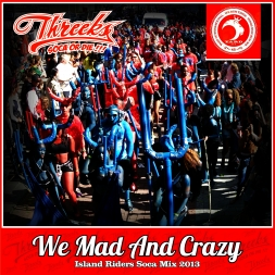 WE MAD AND CRAZY