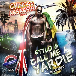 Stylo G  Call Me A Yardie Reloaded Mixtape