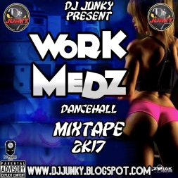 WORK MEDZ DANCEHALL MIXTAPE 2K17