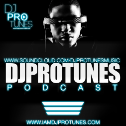 DJPROTUNES FEBRUARY 2014 PODCAST