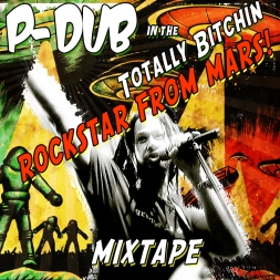 P-Dub in the Totally Bitchin Rockstar From Mars Mixtape