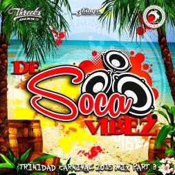 De Soca Vibez - TnT Carnival Mix 2015 Pt.3