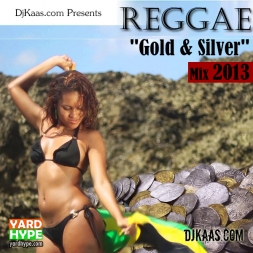REGGAE GOLD AND SILVER 2013 MIX