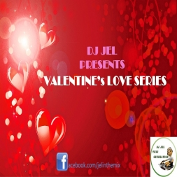 DJ JEL PRESENTS VALENTINEs LOVE SERIES V1
