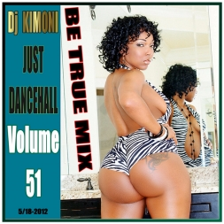 Dj KIMONI JUST DANCEHALL Volume 51 / Be True Mix