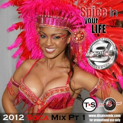 "2012 DJ Spice ""Spice In  Your Life"" Soca Mix Trinidad Carnival Edition pt1"