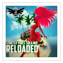 Strictly Vibes Soca Mix Reloaded