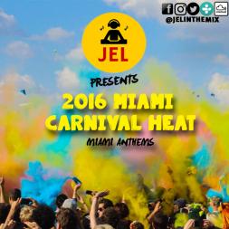 2016 MIAMI CARNIVAL HEAT | PRESENTED BY DJ JEL