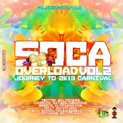 KLJ SOUNDS PRESENT SOCA OVERLOAD 2013 VOL2