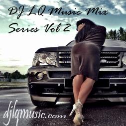 DJ LQ Music Mix Series Vol 2