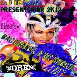 DJ IDREN BACCHANAL 2 DE WORLD MIX