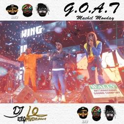 G.O.A.T. Machel Monday Mixtape