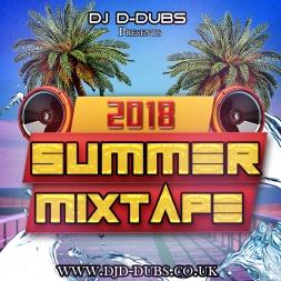 Dj D-Dubs Summer Mixtape 2018