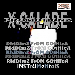 RIDDIMZ FROM GOTHICA INSTRUMENTALS - X-CALADE PROMOTION
