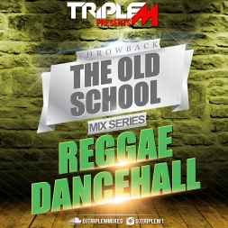Throwback The Old School Mix Series (Reggae & Dancehall)