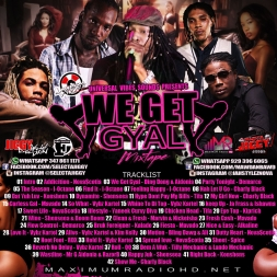 WE GET GYAL 2017 DANCEHALL MIXTAPE HOST BY NOVA$COTIA