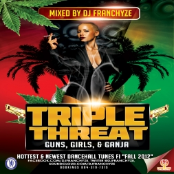 TRIPLE THREAT GUNS GIRLS AND GANJA