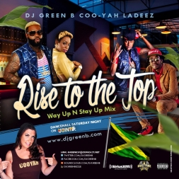 Rise 2 Di Top - Way Up N Stay Up Dancehall Mixxx