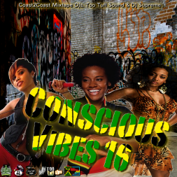 DJ Supreme & Too Tuff  Presents:Conscious Vibes 16