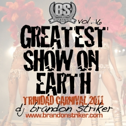 GREATEST SHOW ON EARTH [TRINI SOCA 2011]
