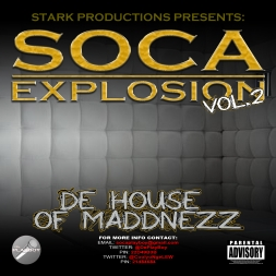 Soca Explosion Vol.2: De House of Maddness