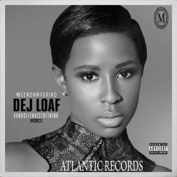Dej Loaf - Been On My Grind [Remix] Ft. Marcus .J