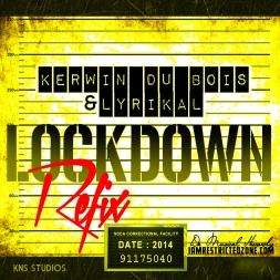 Kerwin Du Bois & Lyrikal Lockdown Zone Refix