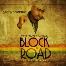 Anthony Cruz Block Di Road Mixtape