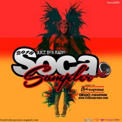 Juice Boxx Radio presents 2018 Soca Sampler 1