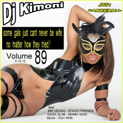 Dj Kimoni JUST DANCEHALL Volume 89    Just cant never be wife