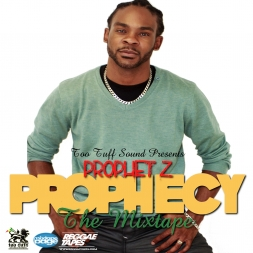 Too Tuff Sound Presents Prophet Z  Prophecy The Mixtape