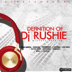 DEFINITION OF DJ RUSHIE 2015  VOL  1 CLEAN VERISON