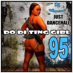 Dj Kimoni JUST DANCEHALL Volume 95    DO DI TING GIRL