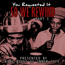 "KING BIGGS PRESENTS ""You Requested It, So We Rewind Pt 1"""
