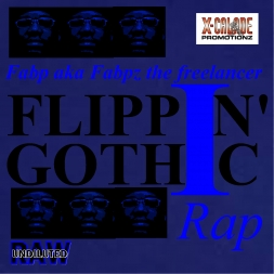 Flippin Gothic Rap Ep  Fabp aka Fabpz the Freelancer