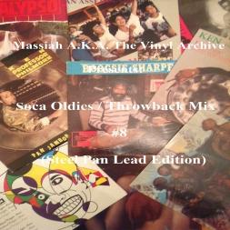 Soca Oldies Throwback Mix Volume 8 (Steel Pan Lead Edition)