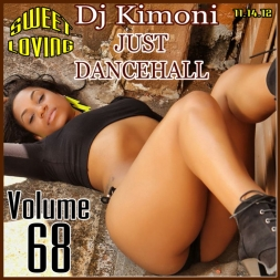 Dj Kimoni JUST DANCEHALL Volume 68    SWEET LOVING