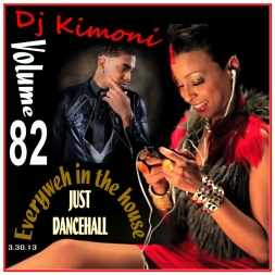 Dj Kimoni JUST DANCEHALL Volume 82   Everyweh in the house