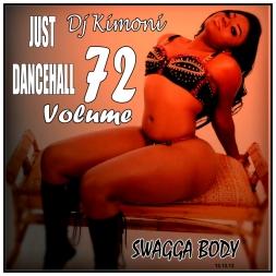 Dj Kimoni JUST DANCEHALL Volume 72     SWAGGA BODY