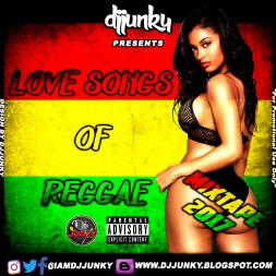 PRESENTS LOVE SONGS OF REGGAE MIXTAPE 2017