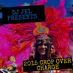 DJ JEL PRESENTS 2015 CROP OVER CHARGE