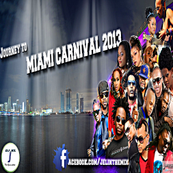 DJ JEL PRESENTS JOURNEY TO MIAMI CARNIVAL 2013