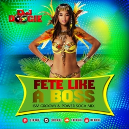 2015 Soca Mix - Fete Like A Boss