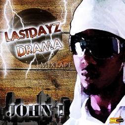John i - Last Dayz Drama Mixtape 2011