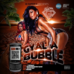 &quot;GYAL A BUBBLE&quot; THE MIX CD