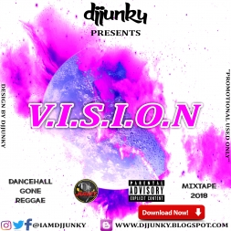 PRESENTS - VISION DANCEHALL GONE REGGAE MIXTAPE 2018