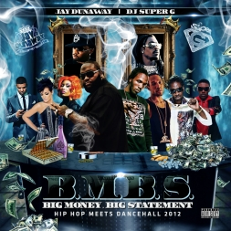 B.M.B.S. {BIG MONEY, BIG STATEMENT} HIP HOP MEETS DANCEHALL MIX 2K12