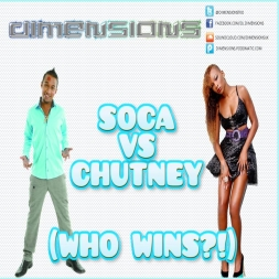 DIMENSIONS  SOCA vs CHUTNEY  WHO WINS