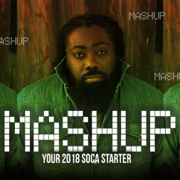 MASHUP (YOUR 2018 SOCA STARTER)