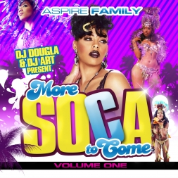ASPIRE FAMILY PRESENTS TO YOU MORE SOCA TO COME VOL.1